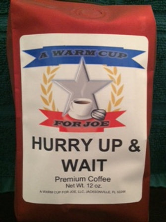 Hurry Up & Wait- House Blend