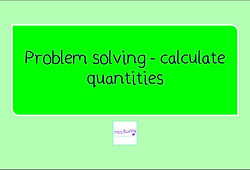 year 4 problem solving calculate quantities