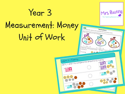 Year 3 Measurement: Money Unit of Work