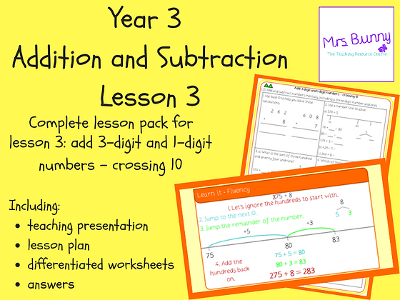 Add 3-digit and 1-digit numbers - crossing 10 lesson pack (Year 3 Addition and S
