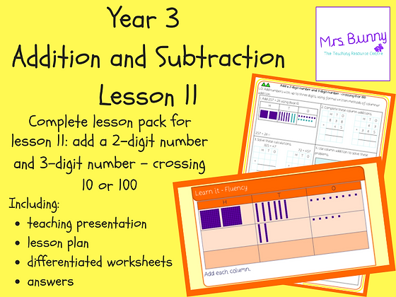 Add a 2-digit number and 3-digit number lesson pack (Year 3 Addition and Subtrac