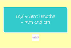 year 3 equivalent lengths mm and cm