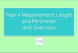 Year 4 Measurement: Length and Perimeter Unit Overview