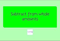Year 4 fractions subtract from a whole amount