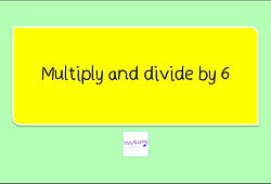 Year 4 Multiplication and Division Multiply and divide by 6
