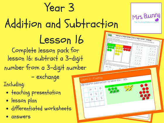 Subtract a 3d number from a 3d number - exchange lesson pack (Year 3 Addition an