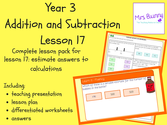 Estimate answers to calculations lesson pack (Year 3 Addition and Subtraction)