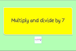 Year 4 Multiplication and Division Multiply and divide by 7