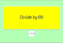 Year 4 Multiplication and Division Divide by 100