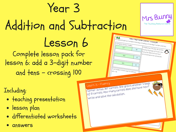Add a 3-digit number and tens - crossing 100 lesson pack (Year 3 Addition and Su