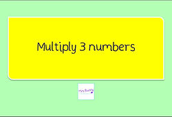 Year 4 Multiplication and Division Multiply 3 numbers