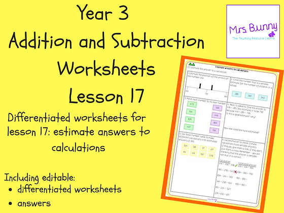 Estimate answers to calculations worksheets (Year 3 Addition and Subtraction)