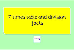 Year 4 Multiplication and Division 7 times table and division facts