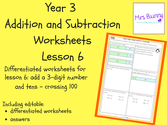 Add a 3-digit number and tens - crossing 100 worksheets (Year 3 Addition and Sub