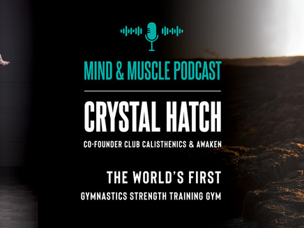 Crystal Hatch Interview on Mind & Muscle Podcast