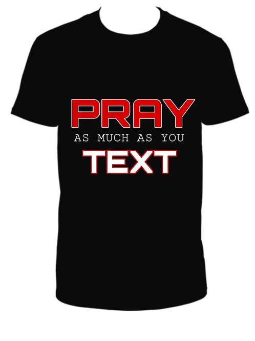 Pray as much as you Text