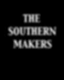 THE SOUTHERN MAKERS.png