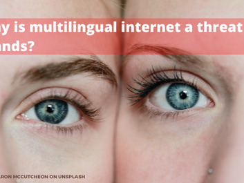 Why is a multilingual internet a threat to brands?