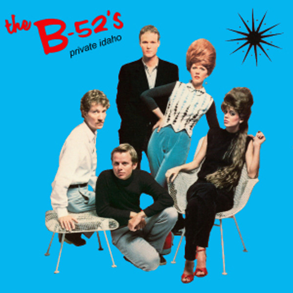 B 52's - Private Idaho