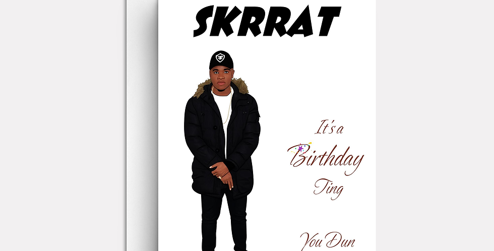 SKRRAT, It's A Birthday Ting!