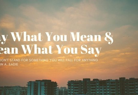 Say What You Mean & Mean What You Say