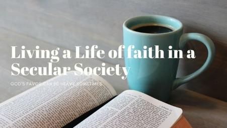 Living a Life of Faith in a Secular Society.
