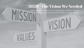 2020 - The Vision We Needed.
