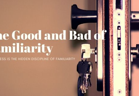 The Good and Bad of Familiarity