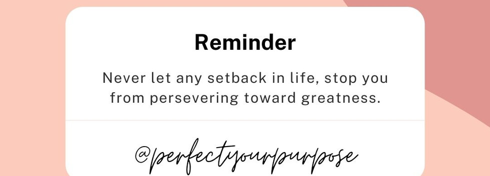 Never let any setback in life, stop you