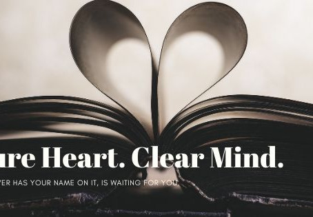 Pure Heart. Clear Mind.