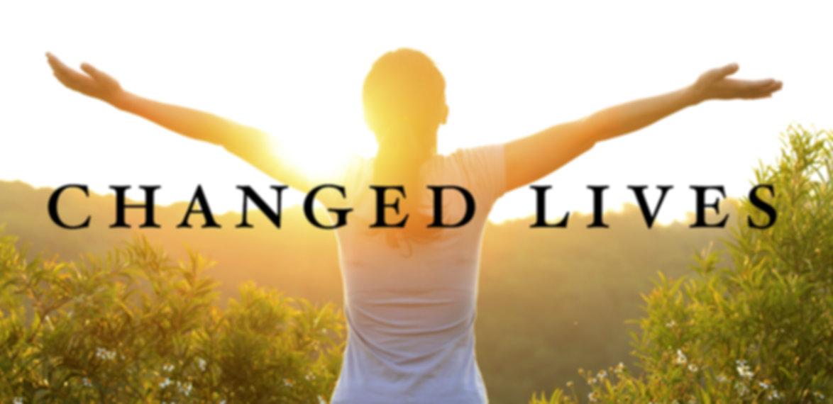 changed lives, testimony