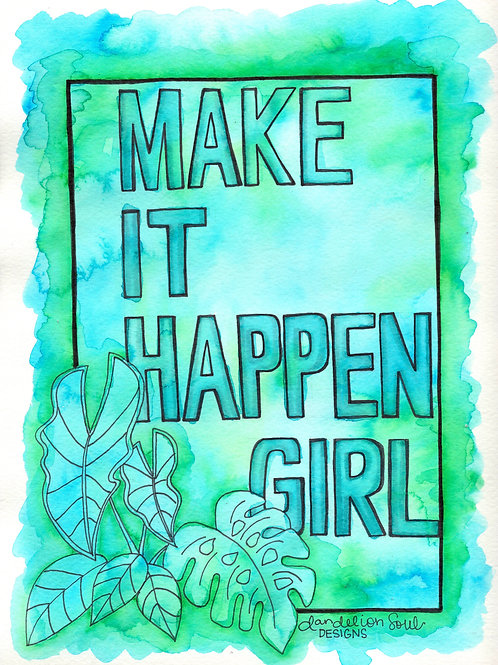 Make It Happen Girl - 9x12 Print