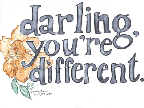 Darling, You're Different - 9x12 Print