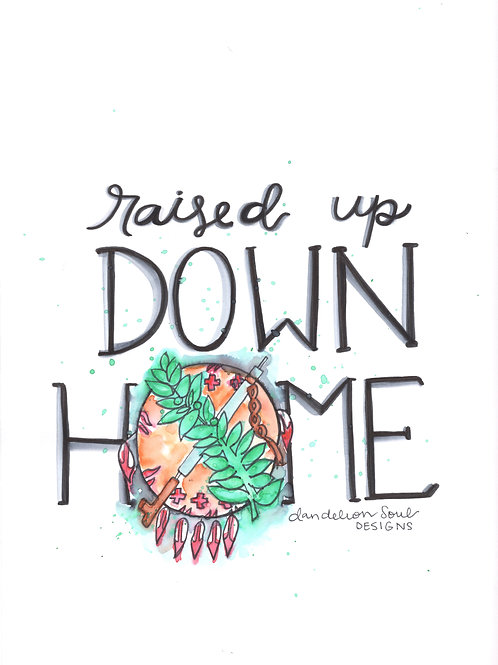 Raised Up Down Home Oklahoma - 9x12 Print