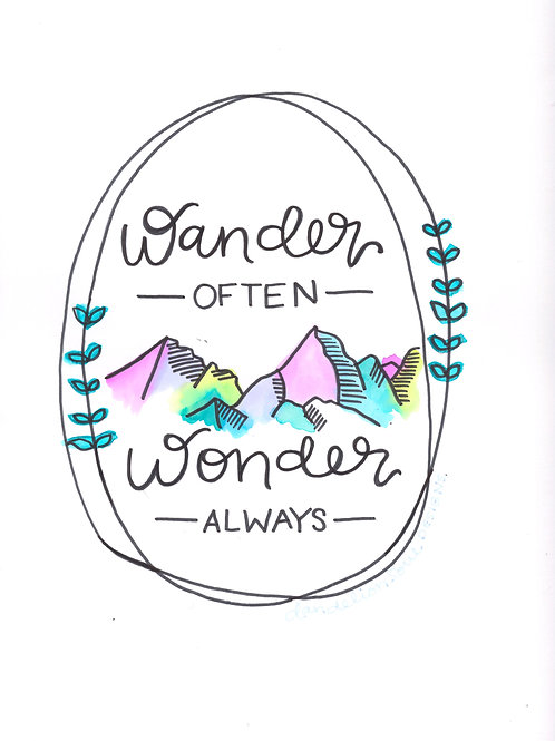Wander Often Wonder Always - 9x12 Print