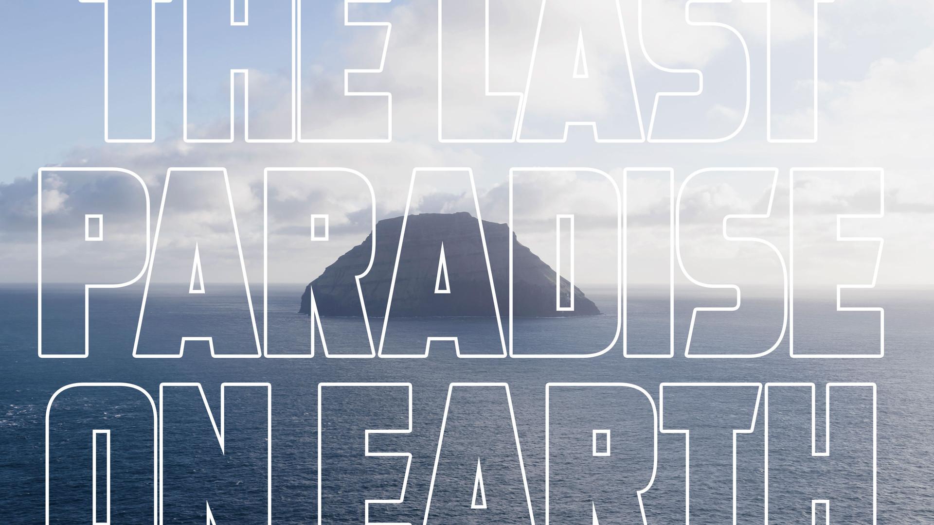 THE LAST PARADISE ON EARTH