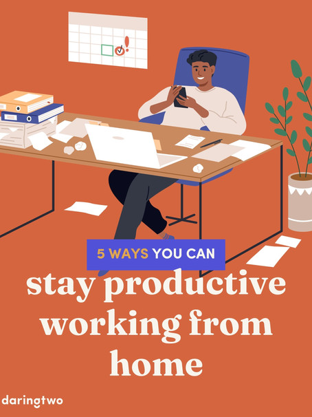 5 Ways you can stay productive working from home