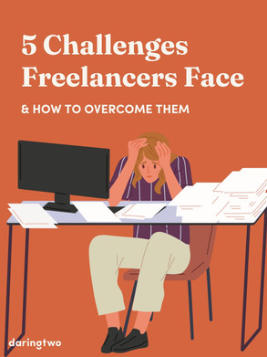 5 Challenges Freelancers Face and How To Overcome Them