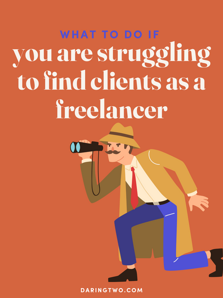 What to do if you are struggling to find clients as a freelancer