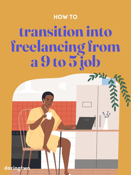 How to transition into freelancing from a 9 to 5 job