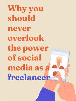 Never overlook the power of social media as a freelancer.