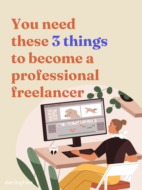You need these 3 things to become a professional freelancer