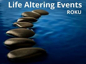 f Life Altering Events-ROKU 540x405 (1).
