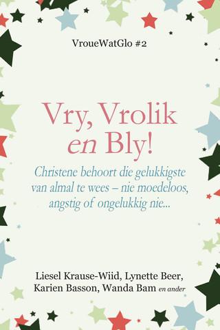 Vry, Vrolik en Bly!