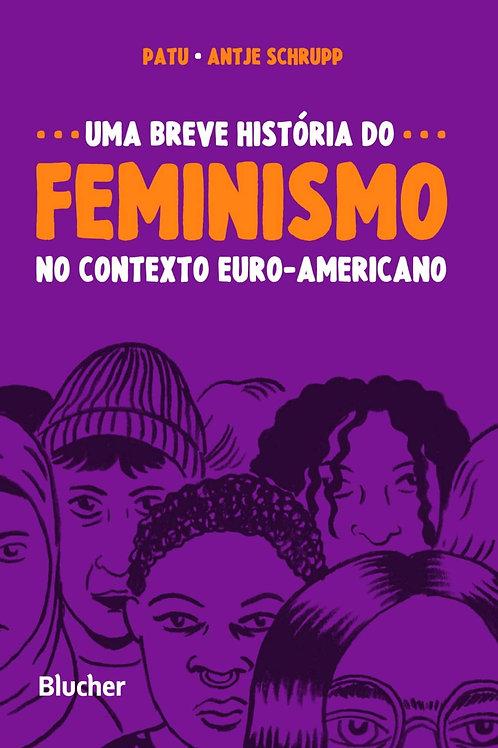 Uma Breve História do Feminismo - No contexto euro-americano