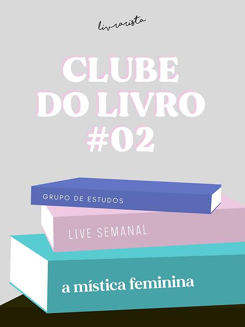 Clube #02 +Livro - A Mística Feminina