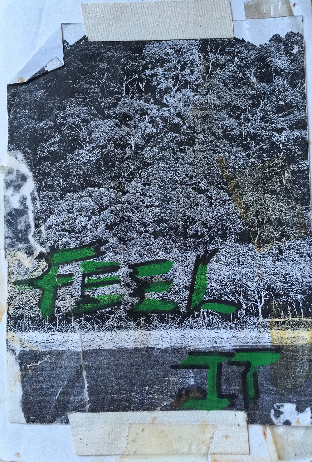 """collage of black and white image of trees by river with white tape and the phrase """"feel it"""" painted in green"""