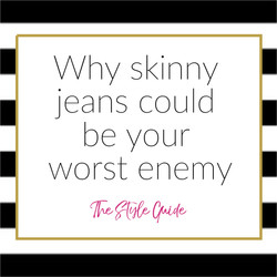 Why Skinny Jeans May Not Be Right