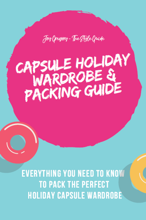 Capsule Holiday Wardrobe and Packing Guide