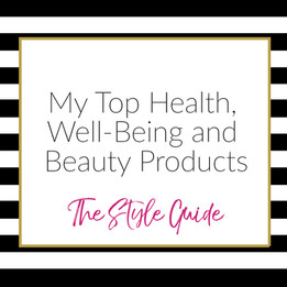 My Top Health, Well-Being and Beauty Products